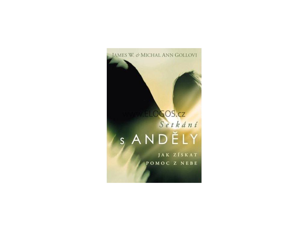 Gollovi, James W.  plus  Michal Ann - Setkání s Anděly