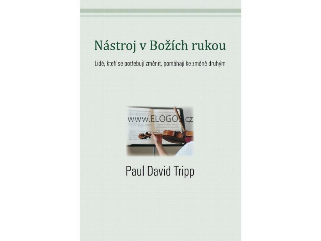 Nástroj v Božích rukou: Paul David Tripp