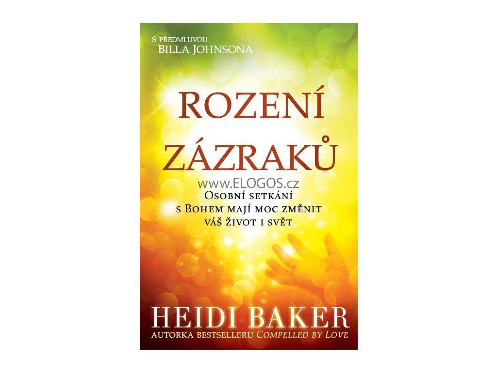 Rození zázraků - Heidi Baker