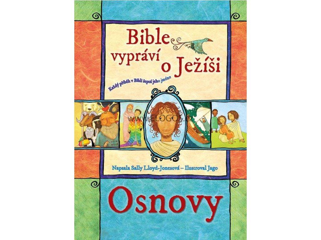 Bible vypráví o Ježíši - osnovy -Sally Lloyd-Jonesová