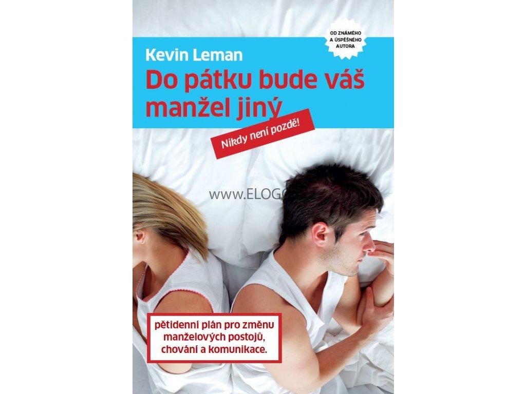 Kevin Leman  - Do pátku bude váš manžel jiný