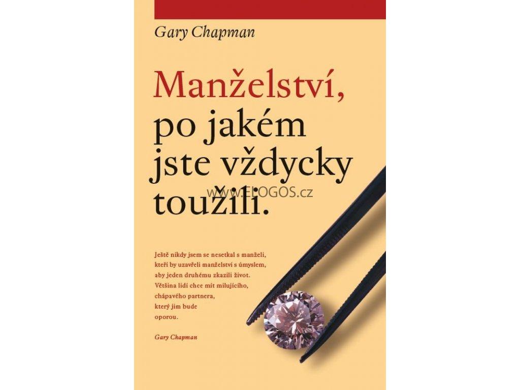 Manželství, po jakém jste vždycky toužili -  Gary Chapman