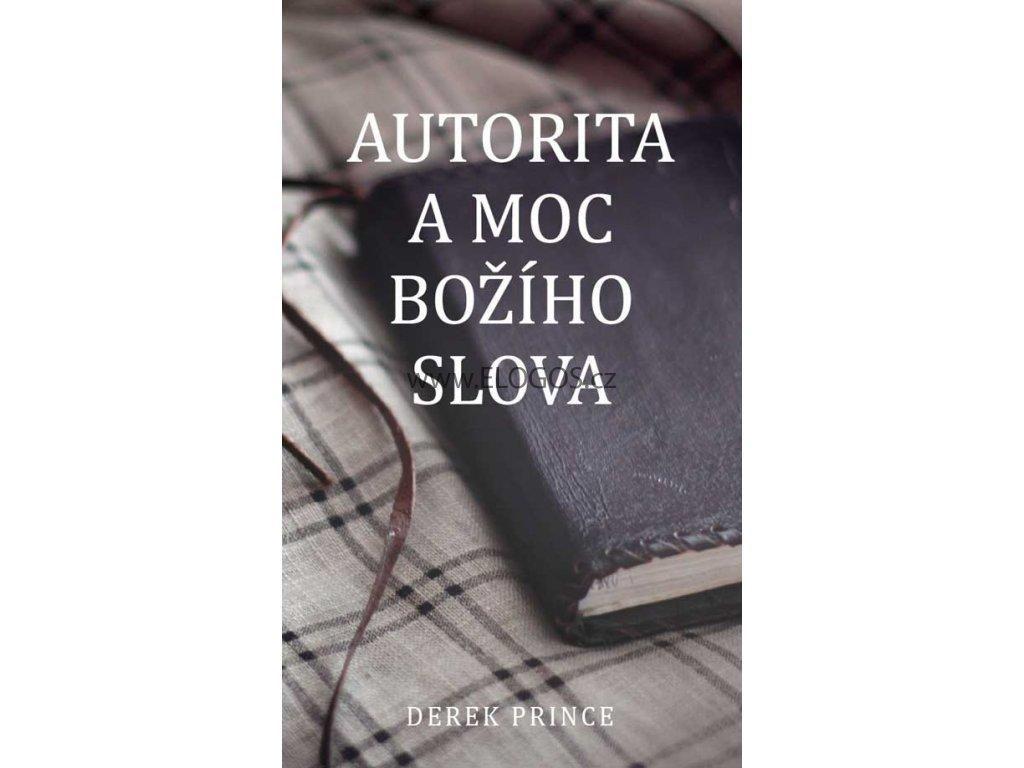 Autorita a moc Božího slova  -Derek Prince