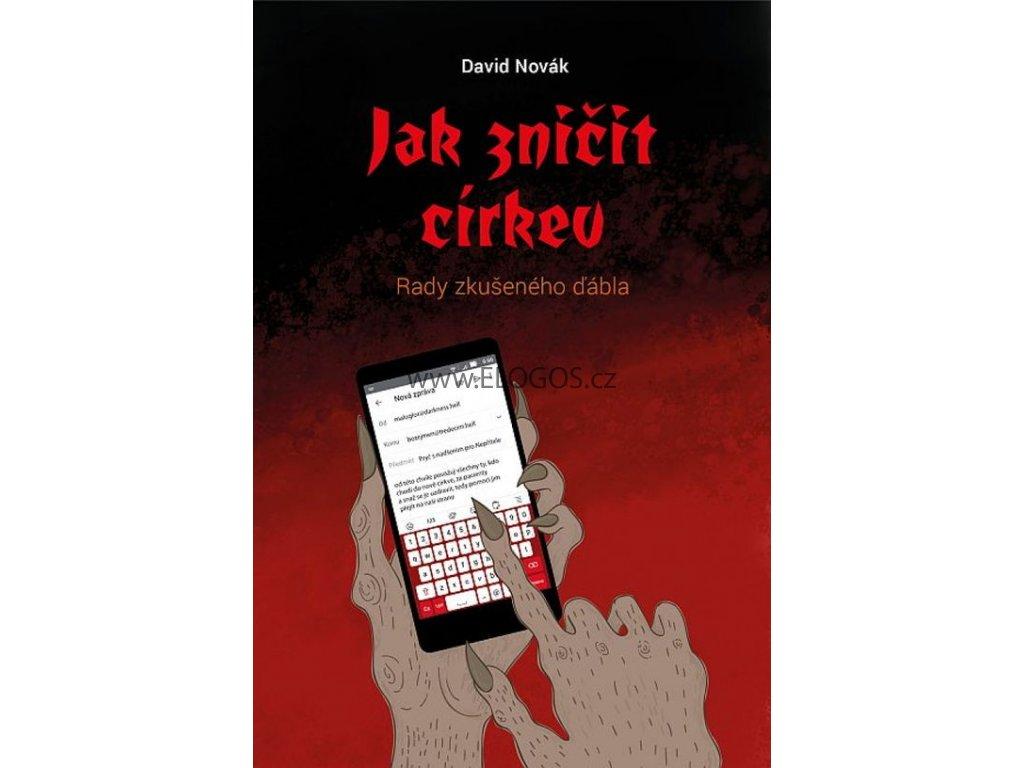Jak zničit církev -Rady zkušeného ďábla-  David Novák