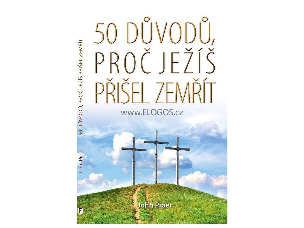 John Piper -50 důvodů, proč Ježíš přišel zemřít