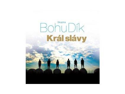 CD-Král slávy - Skupina BohuDík