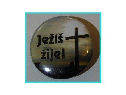 Placka 25mm - Ježíš žije!