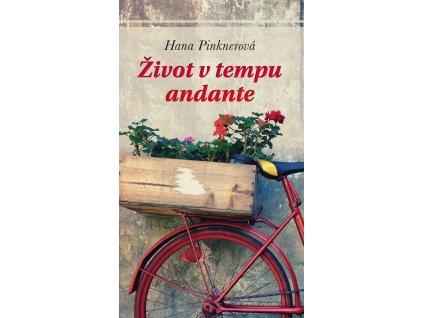 Život v tempu andante -  Hana Pinknerová