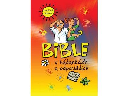 Bible v hádankách a odpovědích kolektiv autorů