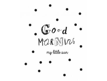 Dětský plakát, dekorativní plakát, nálepka GOOD MORNING - 30x40 cm