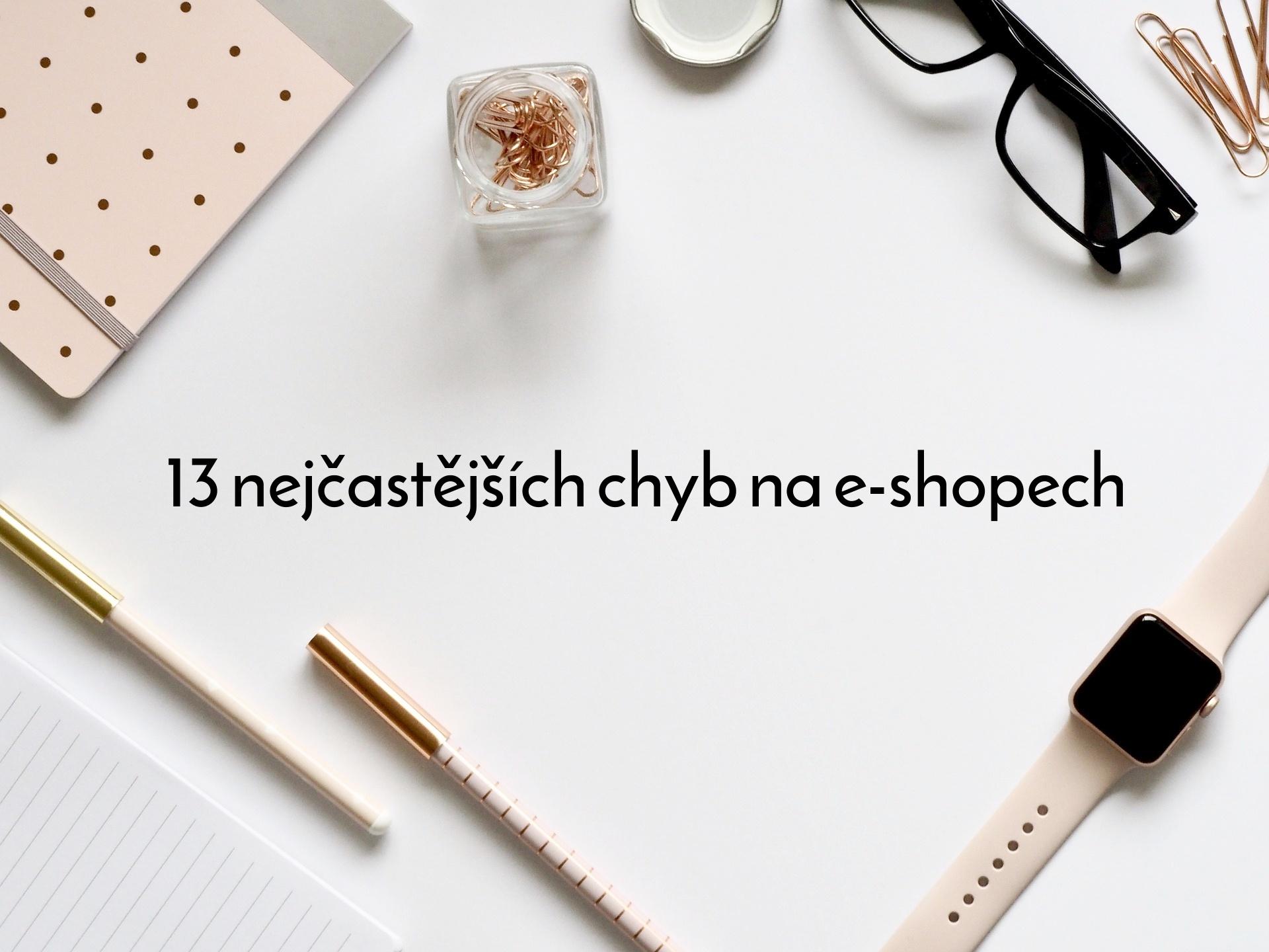13 nejčastějších chyb na e-shopech