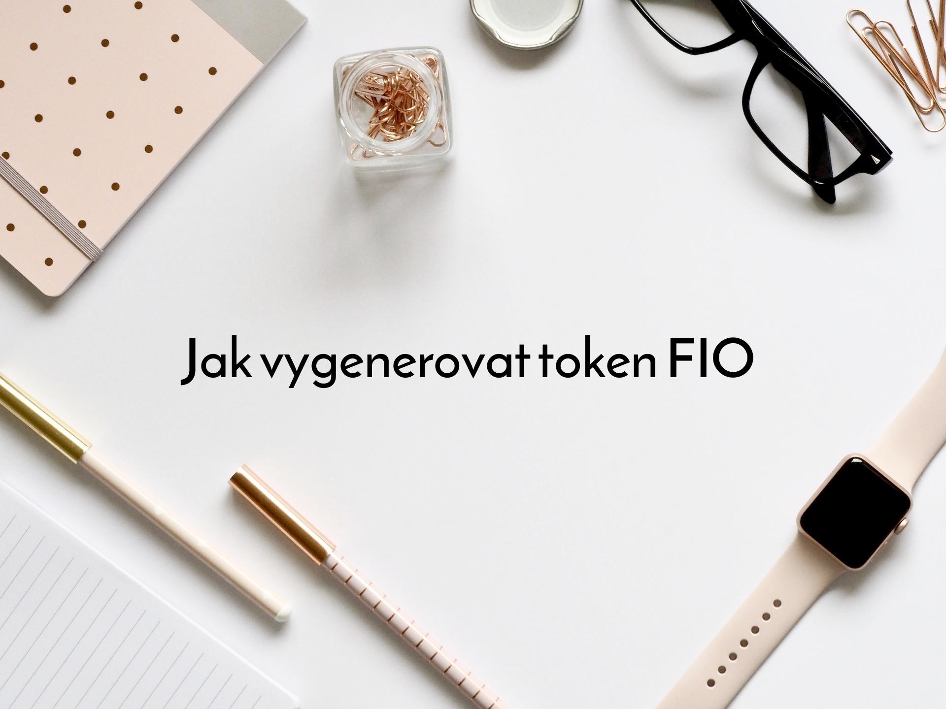 Jak vygenerovat token FIO
