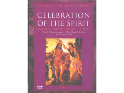 CHOIR OF CLARE COLLEGE - Celebration Of The Spirit (DVD)