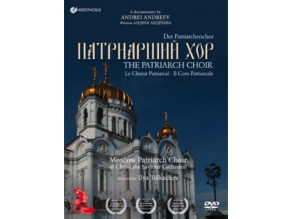 MOSCOW PATRIARCH CHOIR OF CHRIST THE SAVIOUR CATHEDRAL / ILYA TOLKACHEV - The Patriarch Choir - A Documentary By Andrei Andreev (DVD)