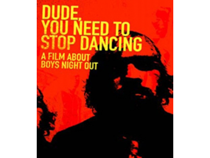 BOYS NIGHT OUT - Dude You Need To Stop Dancing (DVD)