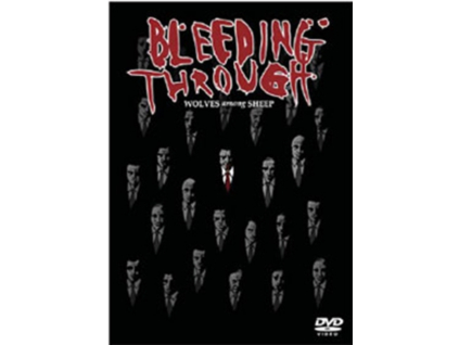 BLEEDING THROUGH - Wolves Among Sheep (DVD)