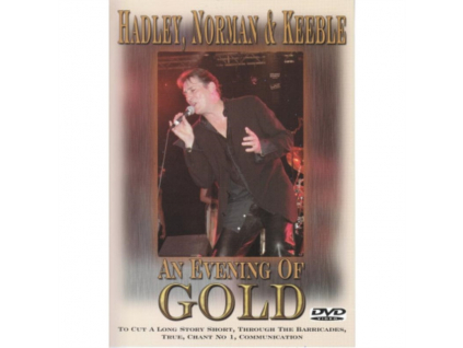 HADLEY. NORMAN & KEEBLE - An Evening Of Gold (DVD)