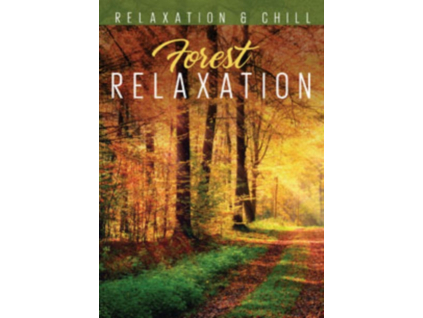 VARIOUS ARTISTS - Relax Forest Relaxation (DVD)