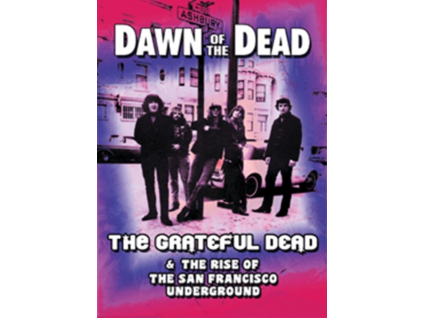 GRATEFUL DEAD - Dawn Of The Dead - The Grateful Dead & The Rise Of The San Francisco Underground (DVD)
