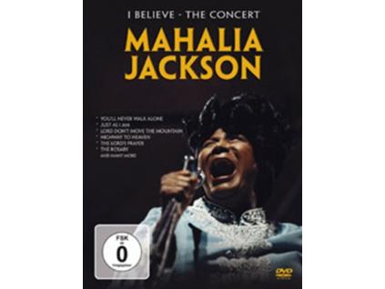 MAHALIA JACKSON - I Believe - The Concert (DVD)