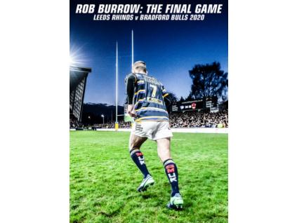 Rob Burrow The Final Game - Leeds Rhinos v Bradford Bulls 2020 DVD