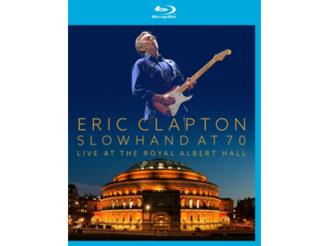 Eric Clapton - Slowhand At 70 Live At The Royal Albert Hall [Blu Ray]