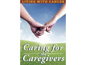 Living With Cancer: Caring For The Caregivers (DVD)