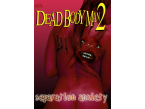 Separation Anxiety: Dead Bodyman 2 (DVD)