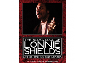 LONNIE SHIELDS - Blues Soul Of Lonnie Shields. The: Live Atthe 100 Club London (DVD)