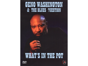 GENO WASHINGTON  THE BLUES QUESTION - Whats In The Pot (DVD)