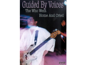 GUIDED BY VOICES - Who Went Home  Cried The (DVD)