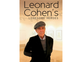 LEONARD COHEN - Leonard Cohens Lonesome Heroes (DVD)