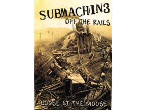 SUBMACHINE - Loose At The Moose (DVD)
