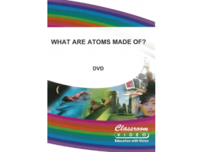 What Are Atoms Made Of (DVD)
