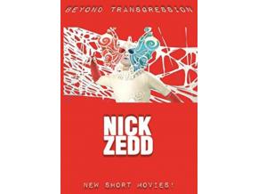 NICK ZEDD - Beyond Transgression: New Short Movies! (DVD)