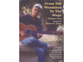 BUSTER B. JONES - From The Woodshed To The Stage. Vol.2 (DVD)