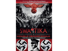 Swastika/Double Headed Eagle - The Nazification Of Germany (DVD)