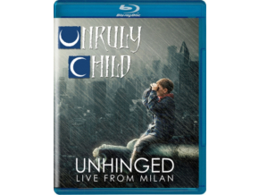 UNRULY CHILD - Unhinged - Live From Milan (Blu-ray)