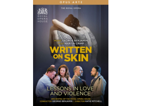 ROYAL OPERA - George Benjamin: Written On Skin / Lessons In Love And Violence (DVD)