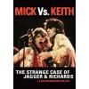 ROLLING STONES - Mick Vs. Keith - The Strange Case Of Jagger & Richards (DVD)