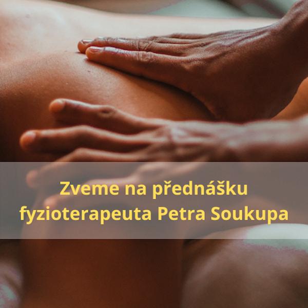 Přednáška s fyzioterapeutem Petrem Soukupem