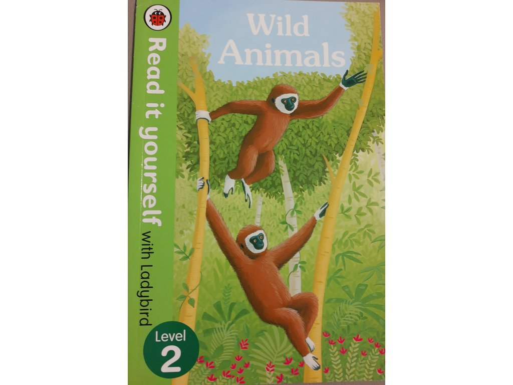 Wild Animals: Level 2 (Read It Yourself with Ladybird)