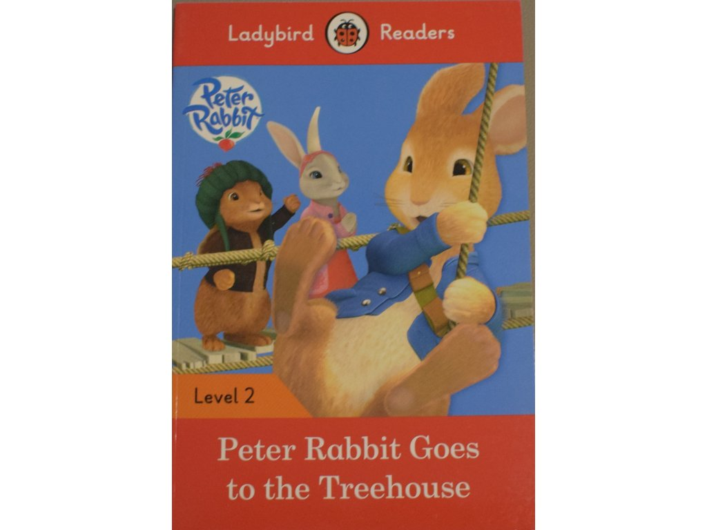 Peter Rabbit Goes to the Treehouse: Level 2 (Ladybird Readers)