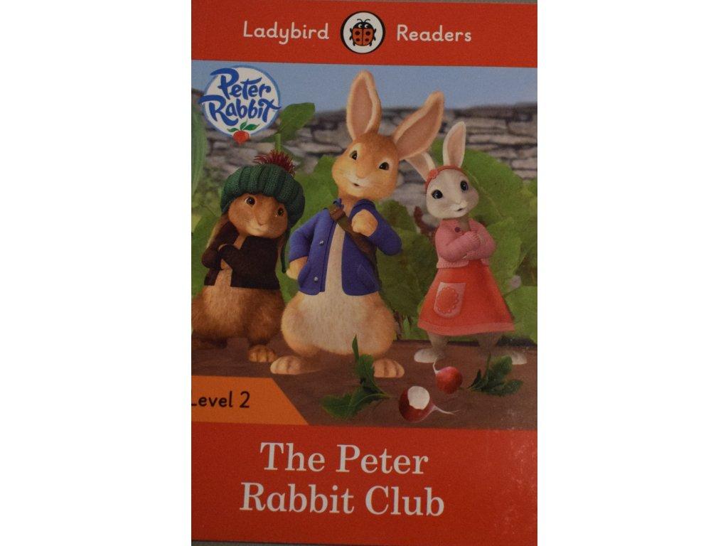 Peter Rabbit: The PeterRabbit Club: Level 2 (Ladybird Readers)