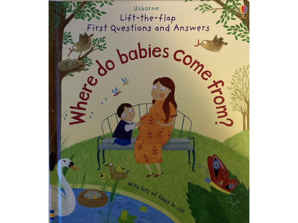 Lift-the-Flap First Questions and Answers Where do babies come from?