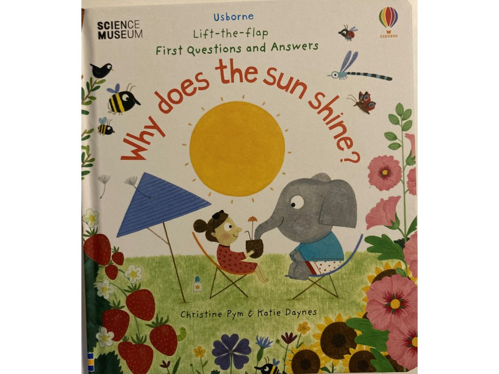 Lift-the-Flap First Questions and Answers Why Does the Sun Shine?