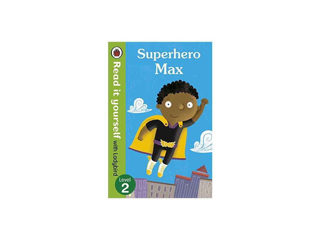 Superhero Max: Level 2 (Read It Yourself with Ladybird)