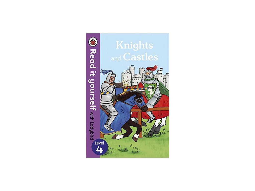 Knights and Castles: Level 4 (Read It Yourself with Ladybird)