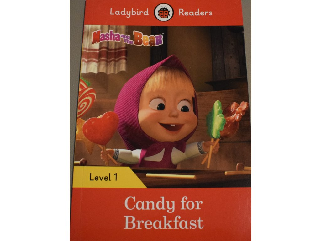 Masha and the Bear: Candy for Breakfast: Level 1 (Ladybird Readers)