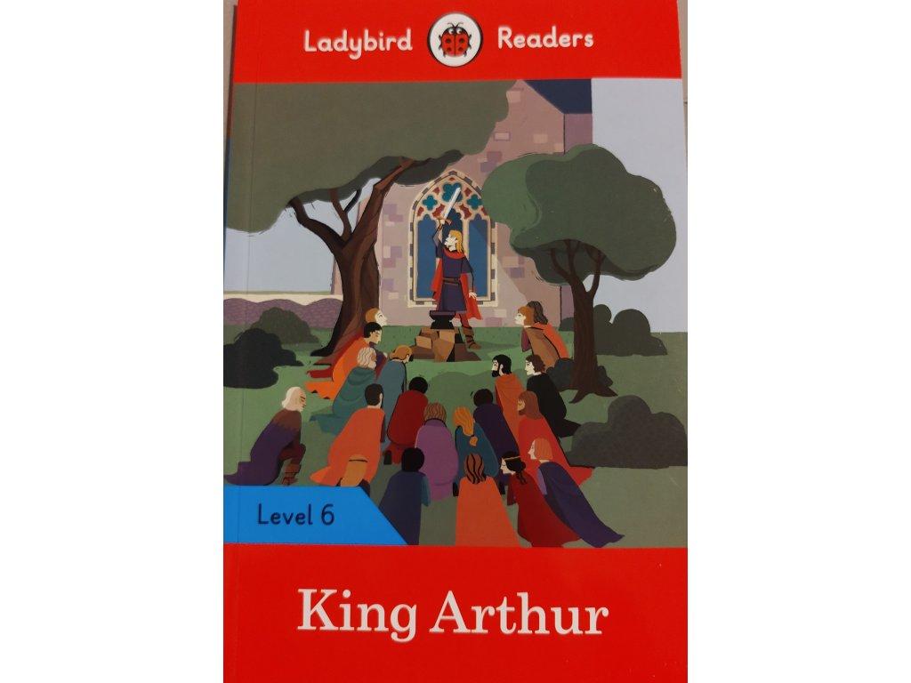 King Arthur: Level 6 (Ladybird Readers)
